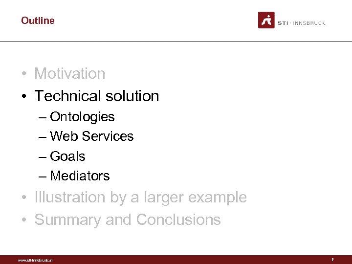 Outline • Motivation • Technical solution – Ontologies – Web Services – Goals –