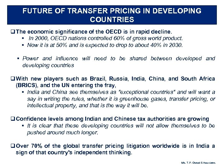 FUTURE OF TRANSFER PRICING IN DEVELOPING COUNTRIES q The economic significance of the OECD
