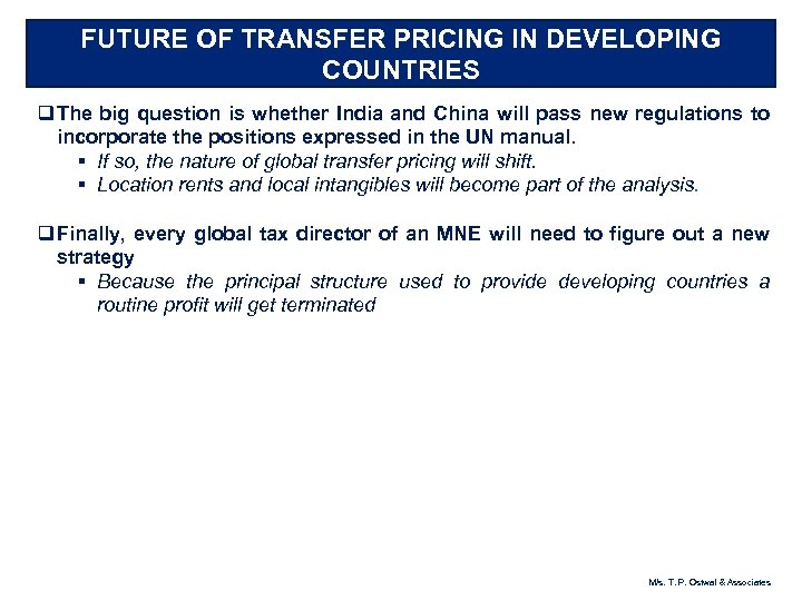 FUTURE OF TRANSFER PRICING IN DEVELOPING COUNTRIES q The big question is whether India