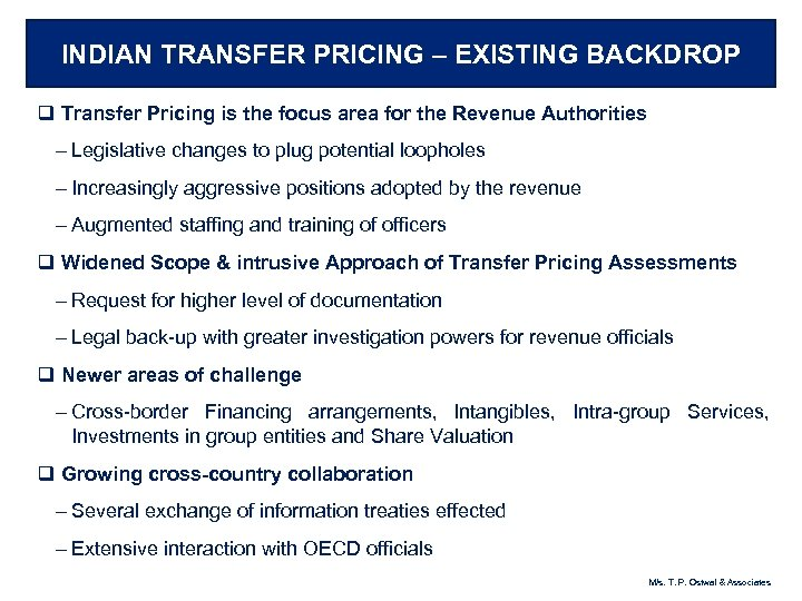 INDIAN TRANSFER PRICING – EXISTING BACKDROP q Transfer Pricing is the focus area for