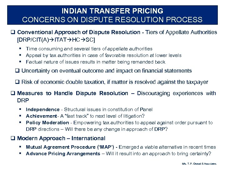 INDIAN TRANSFER PRICING CONCERNS ON DISPUTE RESOLUTION PROCESS q Conventional Approach of Dispute Resolution