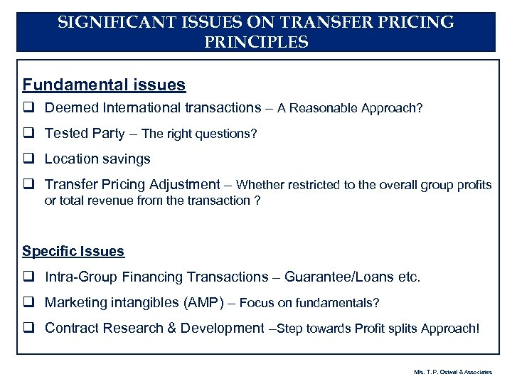 SIGNIFICANT ISSUES ON TRANSFER PRICING PRINCIPLES Fundamental issues q Deemed International transactions – A