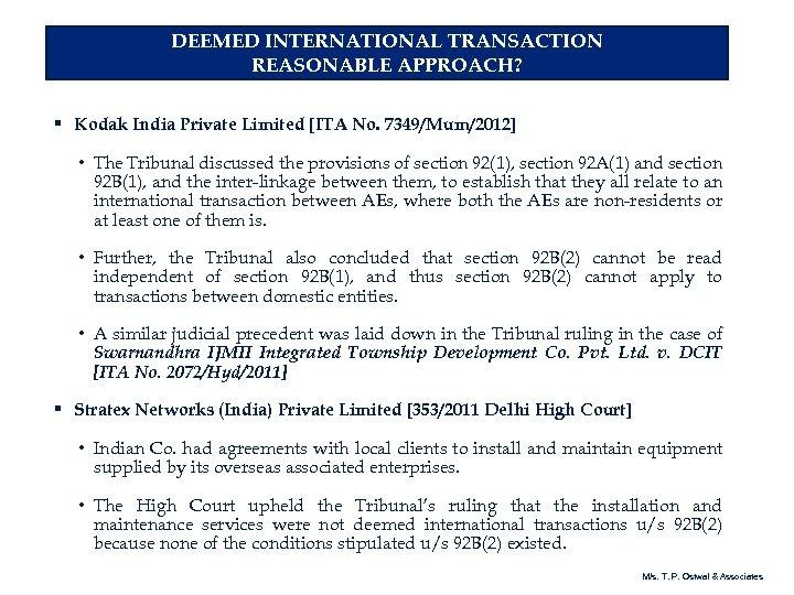 DEEMED INTERNATIONAL TRANSACTION REASONABLE APPROACH? § Kodak India Private Limited [ITA No. 7349/Mum/2012] •