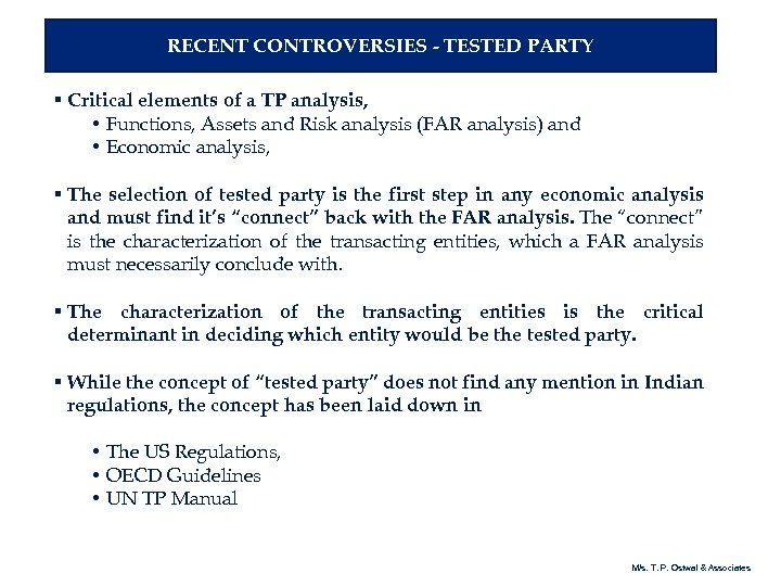 RECENT CONTROVERSIES - TESTED PARTY § Critical elements of a TP analysis, • Functions,