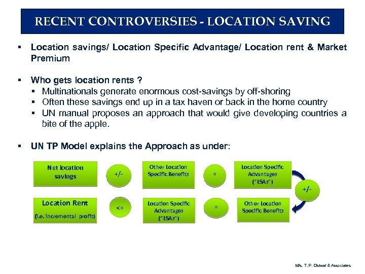 RECENT CONTROVERSIES - LOCATION SAVING § Location savings/ Location Specific Advantage/ Location rent &