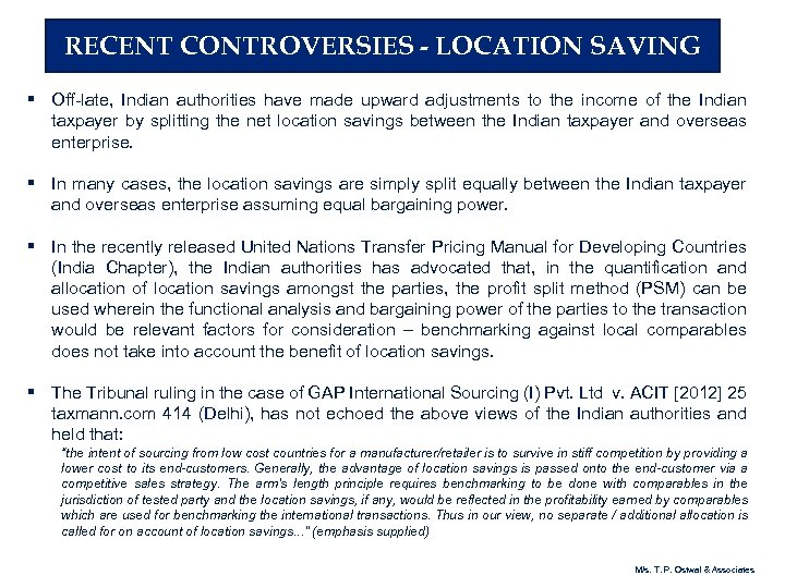 RECENT CONTROVERSIES - LOCATION SAVING § Off-late, Indian authorities have made upward adjustments to
