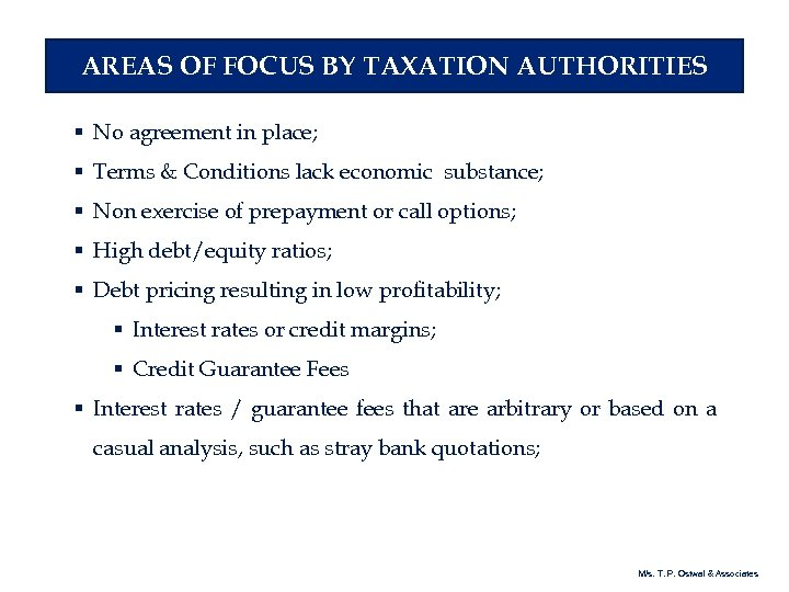 AREAS OF FOCUS BY TAXATION AUTHORITIES § No agreement in place; § Terms &
