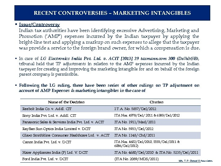 RECENT CONTROVERSIES – MARKETING INTANGIBLES § Issue/Controversy Indian tax authorities have been identifying excessive