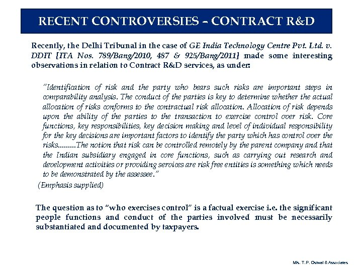 RECENT CONTROVERSIES – CONTRACT R&D Recently, the Delhi Tribunal in the case of GE
