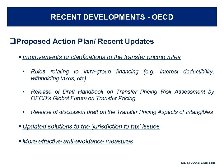 RECENT DEVELOPMENTS - OECD q. Proposed Action Plan/ Recent Updates § Improvements or clarifications