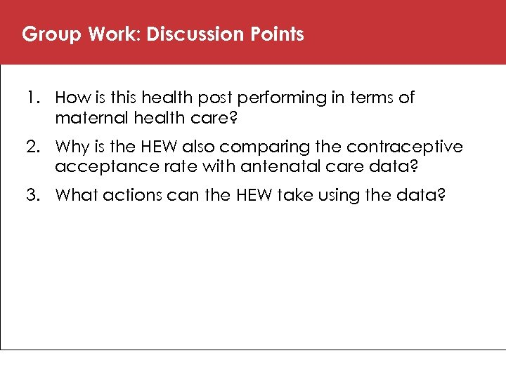 Group Work: Discussion Points 1. How is this health post performing in terms of
