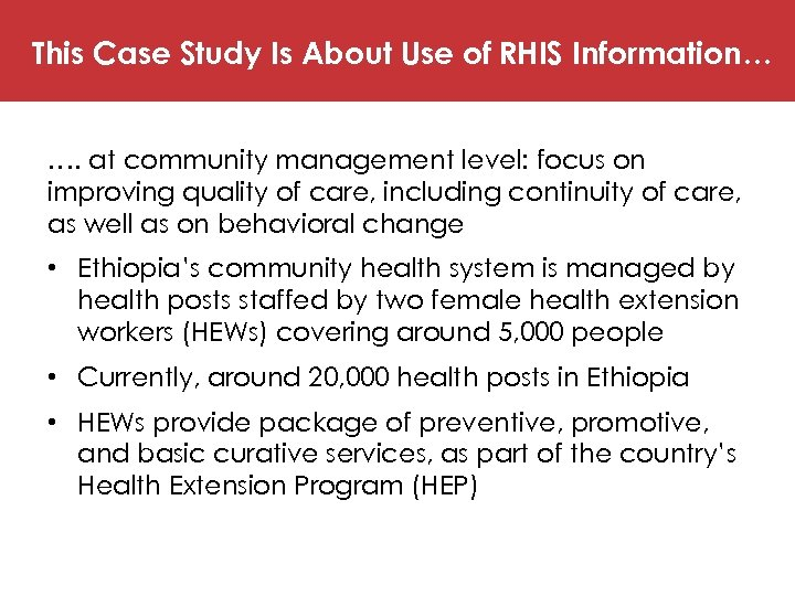This Case Study Is About Use of RHIS Information… …. at community management level: