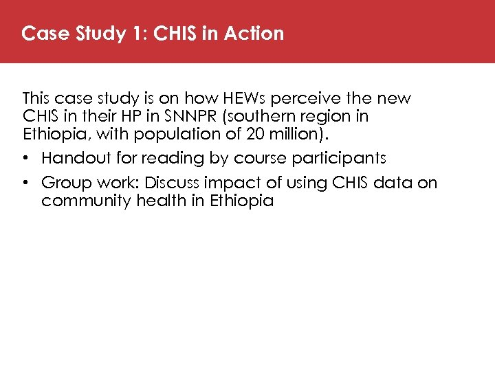 Case Study 1: CHIS in Action This case study is on how HEWs perceive