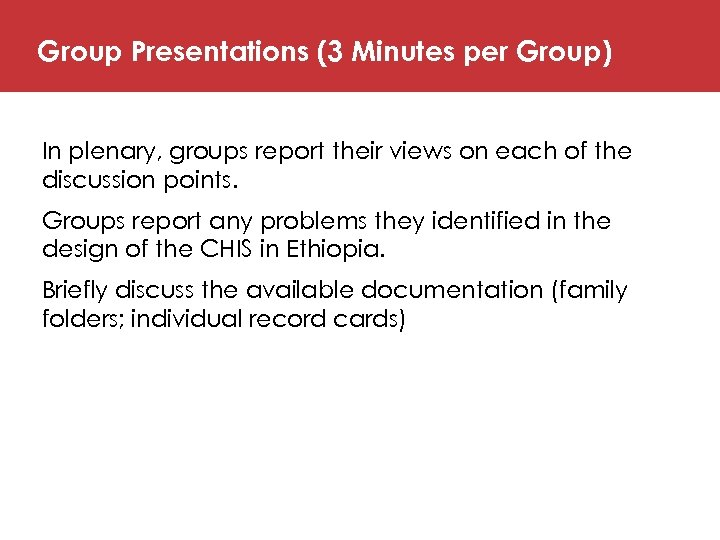 Group Presentations (3 Minutes per Group) In plenary, groups report their views on each