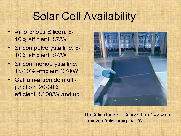 Solar Cell Availability • Amorphous Silicon: 510% efficient, $7/W • Silicon polycrystalline: 510% efficient,