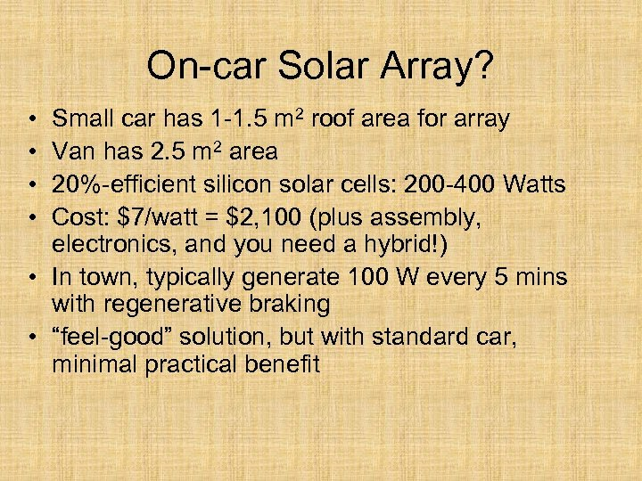 On-car Solar Array? • • Small car has 1 -1. 5 m 2 roof