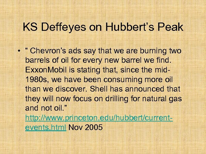 "KS Deffeyes on Hubbert's Peak • "" Chevron's ads say that we are burning"
