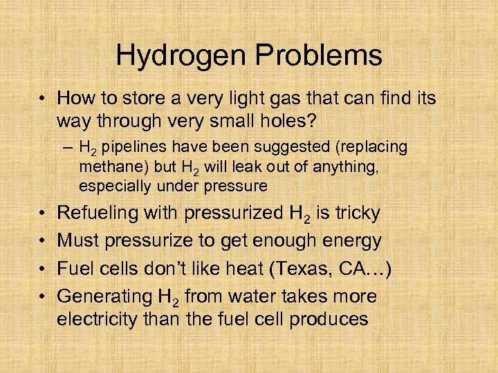 Hydrogen Problems • How to store a very light gas that can find its