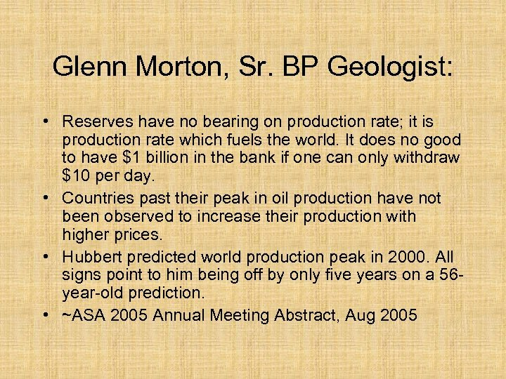 Glenn Morton, Sr. BP Geologist: • Reserves have no bearing on production rate; it
