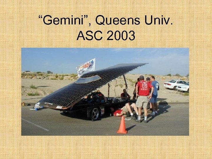 """""""Gemini"""", Queens Univ. ASC 2003"""