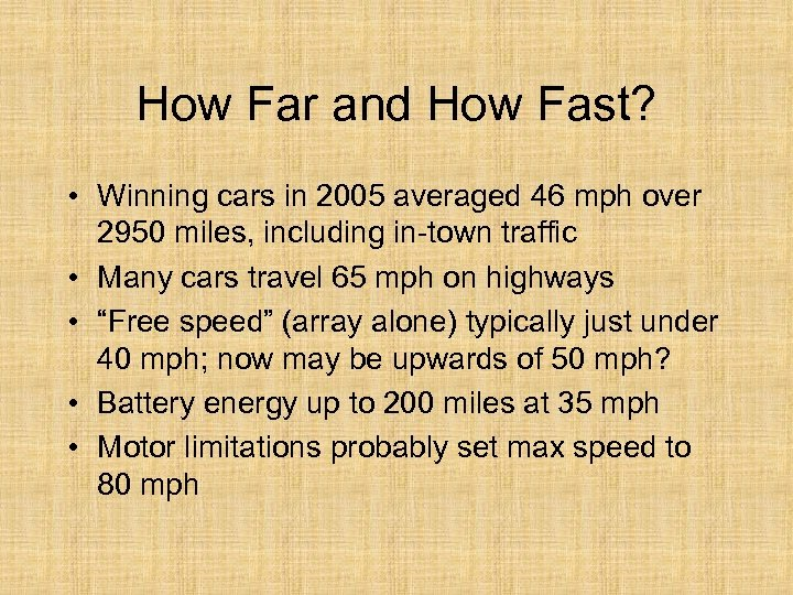How Far and How Fast? • Winning cars in 2005 averaged 46 mph over