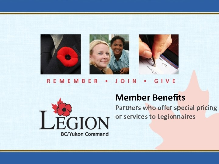 Member Benefits Partners who offer special pricing or services to Legionnaires