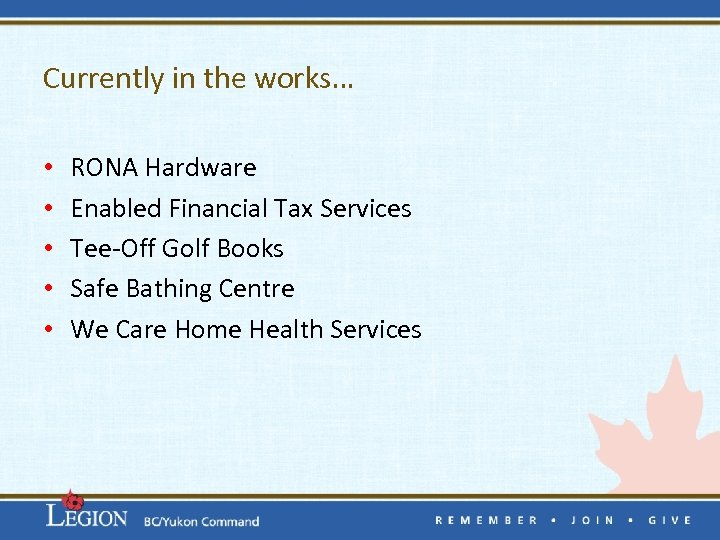 Currently in the works… • • • RONA Hardware Enabled Financial Tax Services Tee-Off