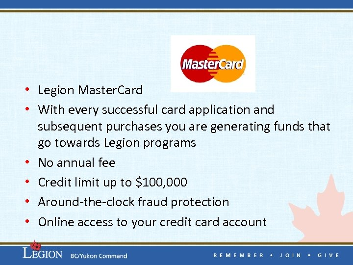 • Legion Master. Card • With every successful card application and subsequent purchases