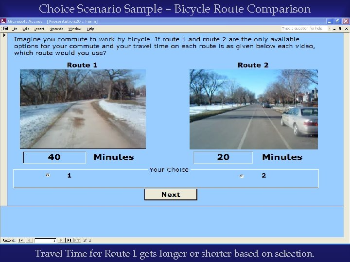 Choice Scenario Sample – Bicycle Route Comparison Travel Time for Route 1 gets longer