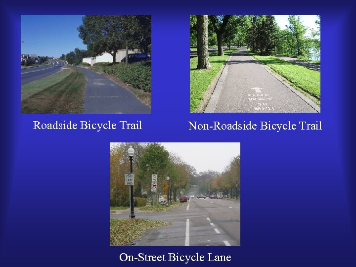 Roadside Bicycle Trail Non-Roadside Bicycle Trail On-Street Bicycle Lane
