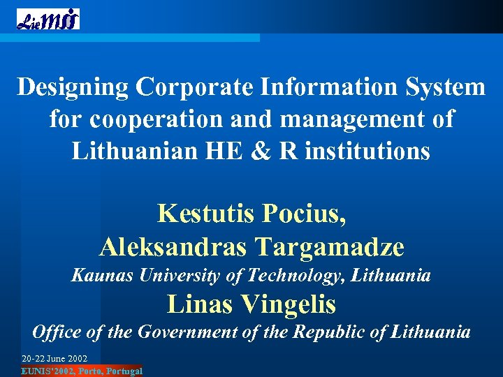 Designing Corporate Information System for cooperation and management of Lithuanian HE & R institutions