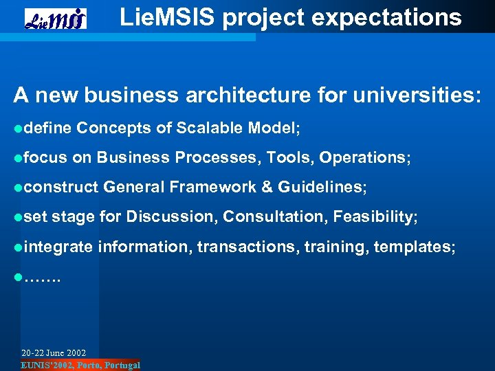 Lie. MSIS project expectations A new business architecture for universities: ldefine Concepts of Scalable
