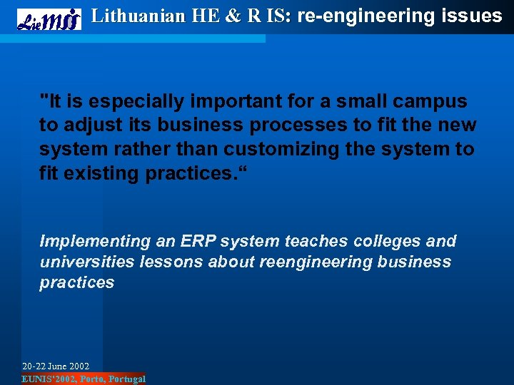 Lithuanian HE & R IS: re-engineering issues