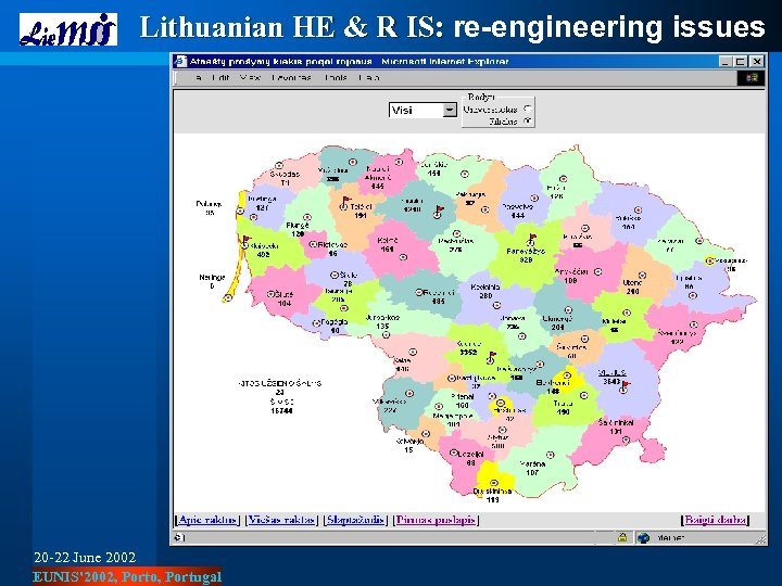 Lithuanian HE & R IS: re-engineering issues 20 -22 June 2002 EUNIS'2002, Porto, Portugal