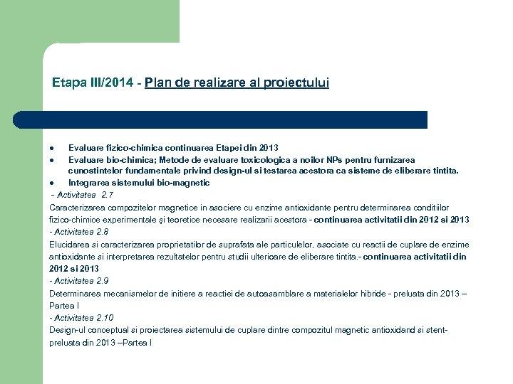 Etapa III/2014 - Plan de realizare al proiectului Evaluare fizico-chimica continuarea Etapei din 2013