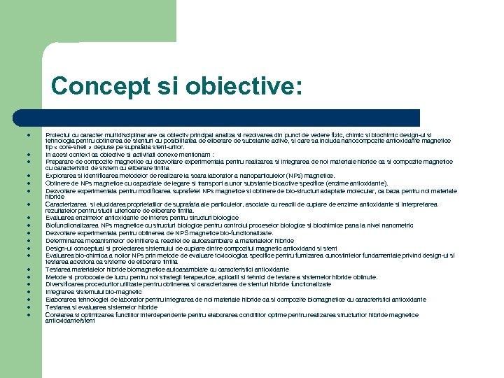 Concept si obiective: l l l l l Proiectul cu caracter multidisciplinar are ca