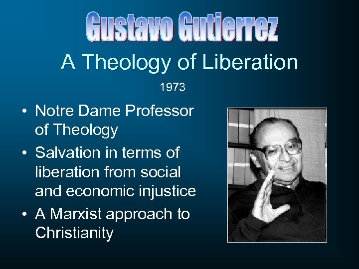 A Theology of Liberation 1973 • Notre Dame Professor of Theology • Salvation in