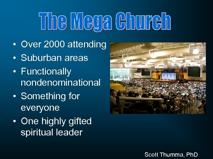 • • • Over 2000 attending Suburban areas Functionally nondenominational • Something for