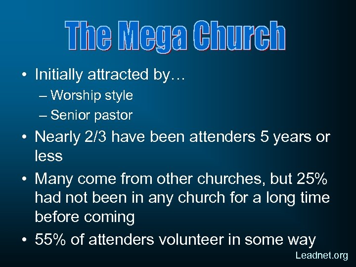 • Initially attracted by… – Worship style – Senior pastor • Nearly 2/3