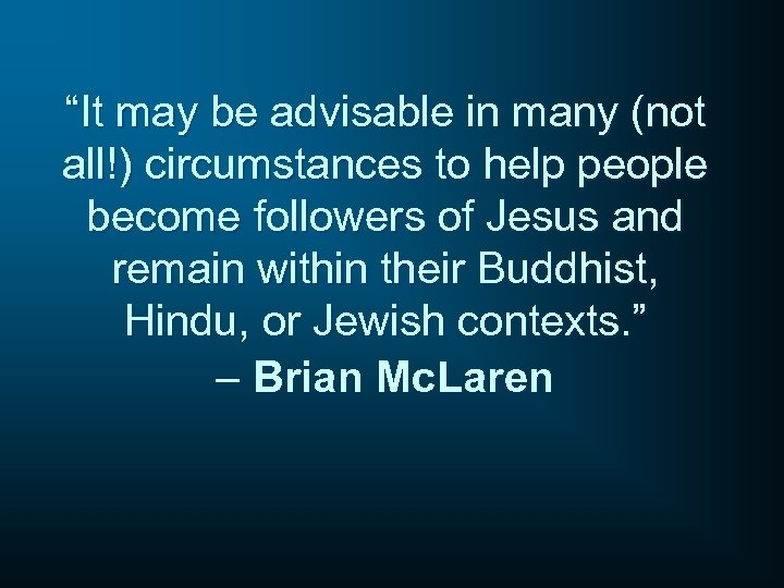 """""""It may be advisable in many (not all!) circumstances to help people become followers"""