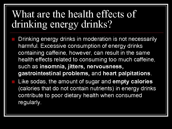 What are the health effects of drinking energy drinks? n n Drinking energy drinks