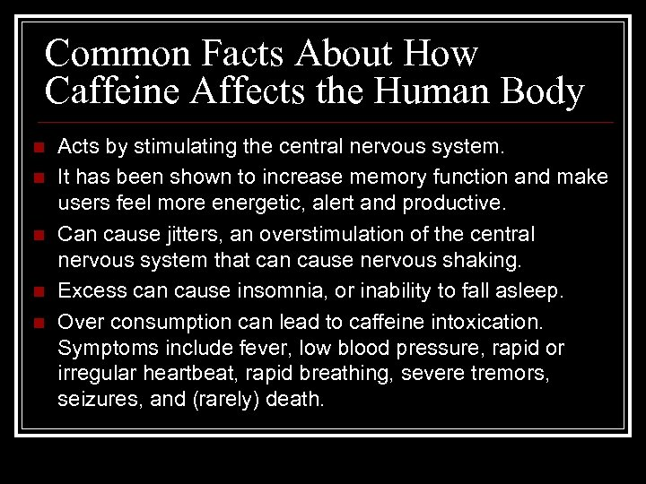 Common Facts About How Caffeine Affects the Human Body n n n Acts by