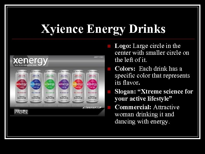 Xyience Energy Drinks n n Logo: Large circle in the center with smaller circle