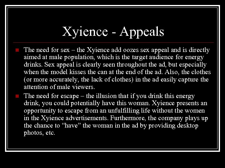 Xyience - Appeals n n The need for sex – the Xyience add oozes