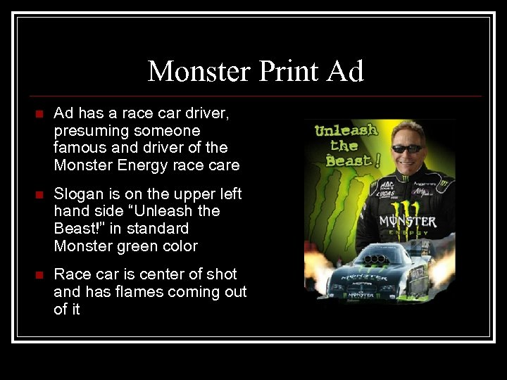 Monster Print Ad n Ad has a race car driver, presuming someone famous and