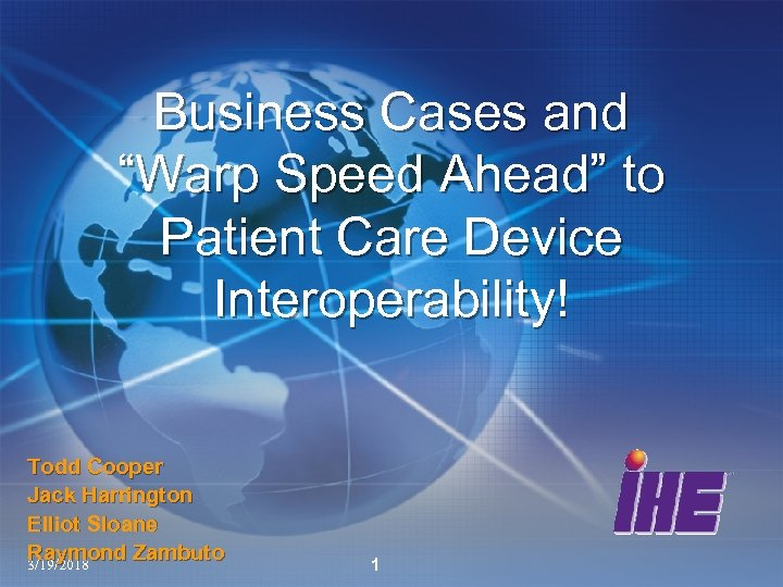 """Business Cases and """"Warp Speed Ahead"""" to Patient Care Device Interoperability! Todd Cooper Jack"""