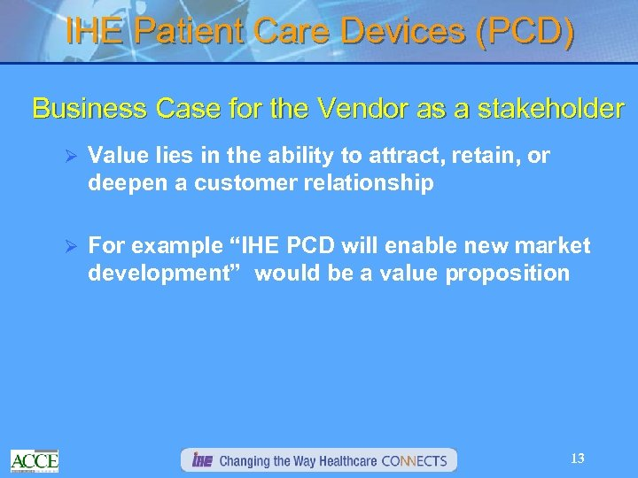 IHE Patient Care Devices (PCD) Business Case for the Vendor as a stakeholder Ø