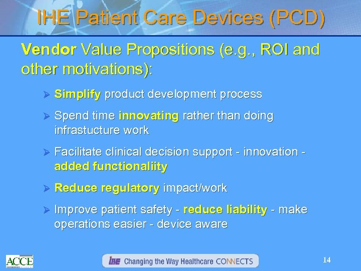 IHE Patient Care Devices (PCD) Vendor Value Propositions (e. g. , ROI and other