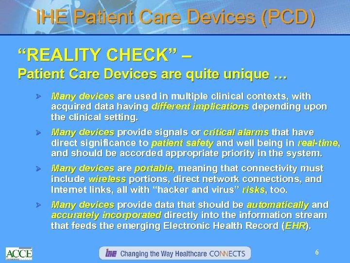 "IHE Patient Care Devices (PCD) ""REALITY CHECK"" – Patient Care Devices are quite unique"