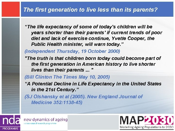 "The first generation to live less than its parents? ""The life expectancy of some"